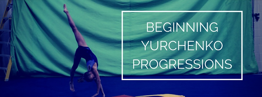 BEGINNING YURCHENKO PROGRESSIONS