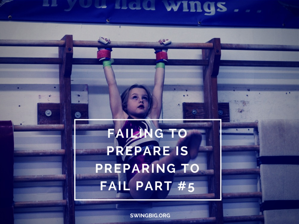 Failing to prepare is preparing to fail part #5