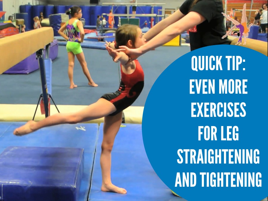 Quick Tip - Even more exercises for leg straightening and tightening
