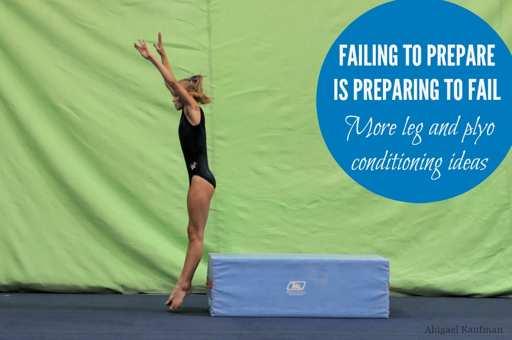 Failing to prepare is preparing to fail - more leg and plyo conditioning ideas